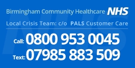 Call your local crisis team 0800 953 0045